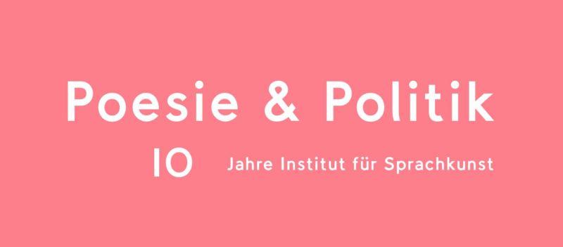 Poesie & Politik: 10 Jahre Sprachkunst